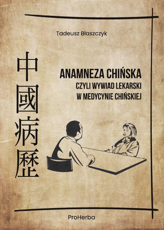 ANAMNEZA CHIŃSKA – czyli wywiad lekarski w medycynie chińskiej